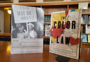 The Condemnation of Blackness and The Color of Law.