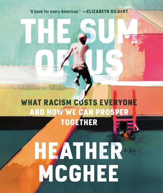 Cover photo of the Sum of Us by Heather McGhee.